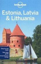 Lonely Planet Estonia, Latvia & Lithuania 6th Ed.: 6th Edition
