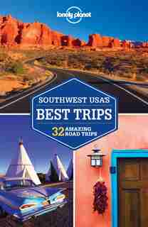 Lonely Planet Southwest Usa's Best Trips 2nd Ed.: 2nd Edition by Amy Lonely Planet