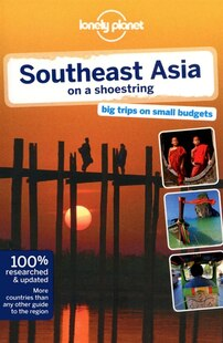 Lonely Planet Southeast Asia on a Shoestring 16th Ed.: 16th Edition