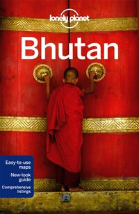 Lonely Planet Bhutan 5th Ed.: 5th Edition