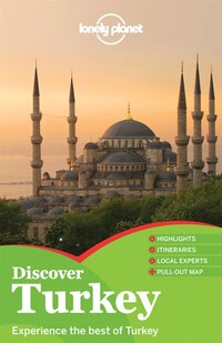 Lonely Planet Discover Turkey 1st Ed.: 1st Edition