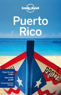Lonely Planet Puerto Rico 6th Ed.: 6th Edition