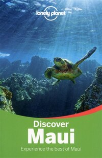 Lonely Planet Discover Maui 2nd Ed.: 2nd Edition