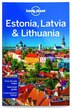 Lonely Planet Estonia, Latvia & Lithuania 7th Ed.: 7th Edition by Lonely Planet
