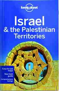 Lonely Planet Israel & The Palestinian Territories 8th Ed.: 8th Edition by Lonely Planet