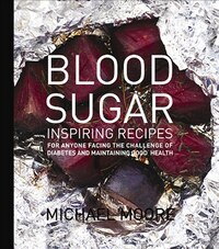 Blood Sugar: Inspiring Recipes for anyone facing the Challenge of Diabetes and maintaining good…