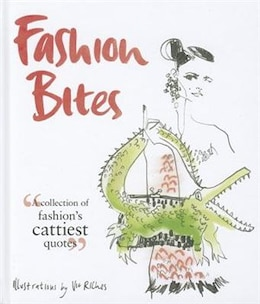 Book Fashion Bites: A Collection Of Fashion's Cattiest Quotes by Dan Jones
