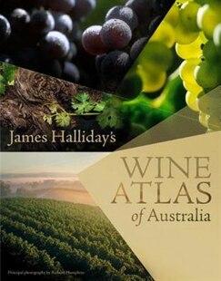 James Halliday's Wine Atlas Of Australia
