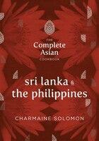 The Complete Asian Cookbook Series: Sri Lanka & The Philippines