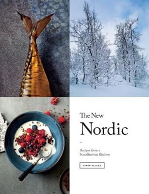 The New Nordic: Recipes From A Scandinavian Kitchen by Simon Bajada