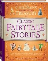 Children's Illustrated Treasury Classic Fairytale Stories