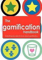 The Gamification Handbook - Everything You Need To Know About Gamification