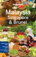 Lonely Planet Malaysia, Singapore & Brunei 13th Ed.: 13th Edition by Lonely Planet
