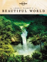 Lonely Planet's Beautiful World 1st Ed.