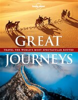 Lonely Planet Great Journeys 1st Ed.