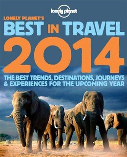 Book Lonely Planet's Best in Travel 2014 1st Ed. by Ann Abel