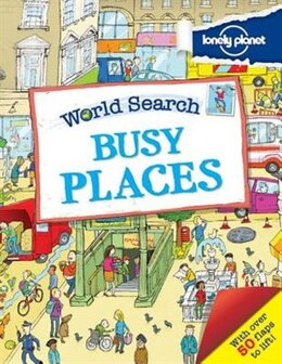 Book Lonely Planet World Search - Busy Places 1st Ed. by Lonely Planet