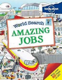 Book Lonely Planet World Search - Amazing Jobs 1st Ed. by Lonely Planet