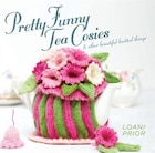 Pretty Funny Tea Cosies: & Other Beautiful Knitted Things