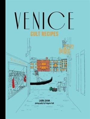 Venice Cult Recipes by Laura Zavan