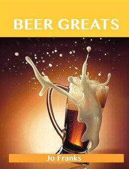 Book Beer Greats: Delicious Beer Recipes, The Top 186 Beer Recipes by Jo Franks