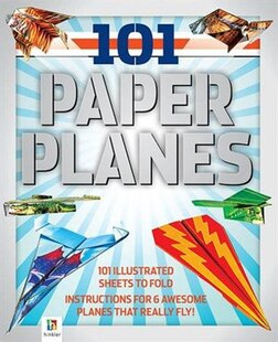 101 PAPER PLANES TO FLY