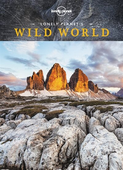 Lonely Planet's Wild World 1st Ed.: 1st Edition by Lonely Lonely Planet