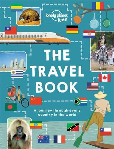 Lonely Planet The Travel Book 1st Ed.: A Journey Through Every Country In The World by Lonely Planet Kids