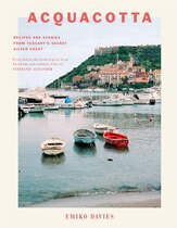 Book Acquacotta: Recipes And Stories From Tuscany's Secret Silver Coast by Emiko Davies