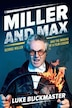 Miller And Max: George Miller And The Making Of A Film Legend by Luke Buckmaster