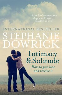 Intimacy & Solitude: How To Give Love And Receive It