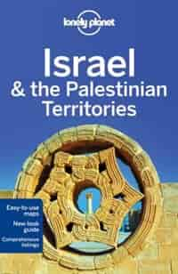 Lonely Planet Israel & The Palestinian Territories 8th Ed. by Lonely Lonely Planet