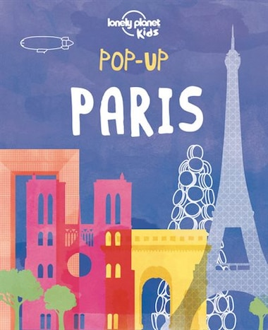 Lonely Planet Pop-up Paris 1st Ed. by Lonely Planet Lonely Planet