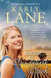 Return To Stringybark Creek by Karly Lane