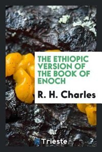 The Ethiopic version of the book of Enoch de R. H. Charles