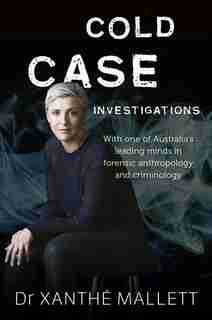 Cold Case Investigations by Xanthé Mallett