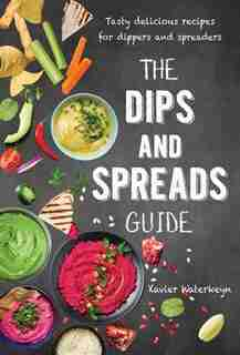 The Dips And Spreads Guide by Xavier Waterkeyn