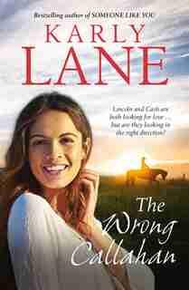 The Wrong Callahan by Karly Lane