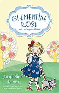 Clementine Rose And The Surprise Visitor by Jacqueline Harvey