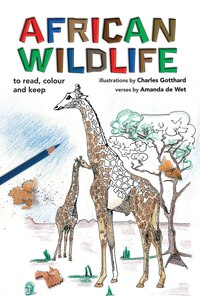 African Wildlife: To Read, Colour And Keep