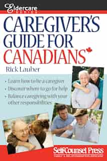 Caregiver's Guide for Canadians by Rick Lauber