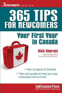 365 Tips for Newcomers: Your First Year in Canada