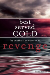 Best Served Cold: The Unofficial Companion To Revenge