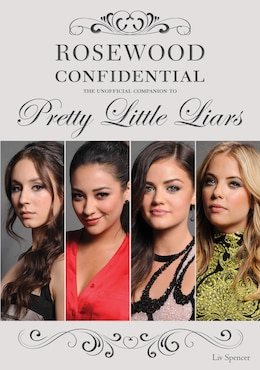 Book Rosewood Confidential: The Unofficial Companion to Pretty Little Liars by Liv Spencer