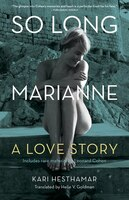 Book So Long, Marianne: A Love Story -includes Rare Material By Leonard Cohen by Kari Hesthamar