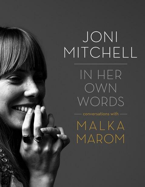 Joni Mitchell: In Her Own Words de Malka Marom
