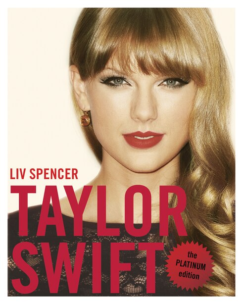 Taylor Swift: The Platinum Edition by Liv Spencer