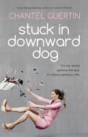 Book Stuck In Downward Dog by Chantel Guertin