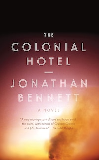 The Colonial Hotel: A Novel