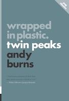 Wrapped In Plastic: Twin Peaks